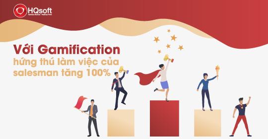 Với Gamification, hứng thú làm việc của salesman tăng 100%